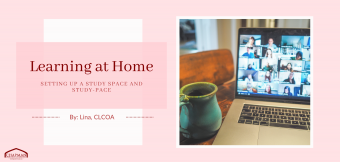 Learning at Home: Setting up a Study Space and Study-Pace